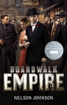 Boardwalk Empire : The Birth, High Times and the Corruption of Atlantic City, Paperback / softback Book