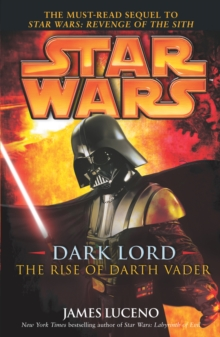 Star Wars: Dark Lord - The Rise of Darth Vader, Paperback / softback Book
