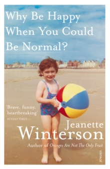 Why Be Happy When You Could Be Normal?, Paperback / softback Book