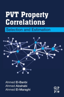 PVT Property Correlations : Selection and Estimation, Paperback / softback Book