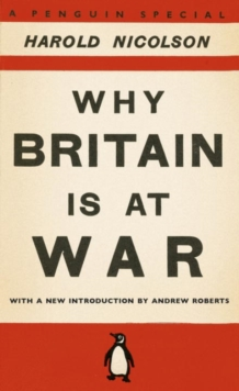 Why Britain is at War : With a New Introduction by Andrew Roberts, Paperback / softback Book