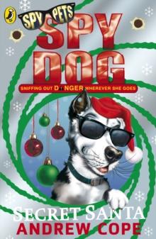 Spy Dog Secret Santa Andrew Cope 9780141329970 True