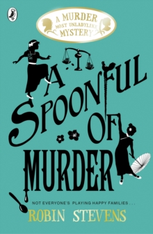 A Spoonful of Murder : A Murder Most Unladylike Mystery, Paperback / softback Book