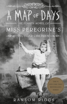 A Map of Days : Miss Peregrine's Peculiar Children, Paperback / softback Book