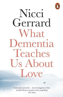 What Dementia Teaches Us About Love, Paperback / softback Book