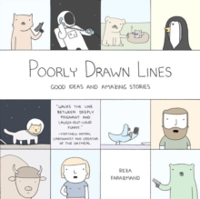 Poorly Drawn Lines : Good Ideas and Amazing Stories, Paperback / softback Book