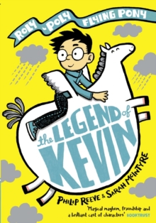 The Legend of Kevin: A Roly-Poly Flying Pony Adventure, Paperback / softback Book