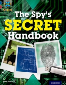Project X Origins: Dark Blue Book Band, Oxford Level 15: Top Secret: The Spy's Secret Handbook, Paperback / softback Book