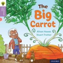 Oxford Reading Tree Traditional Tales: Level 1+: The Big Carrot, Paperback Book