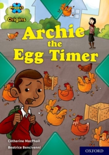 Project X Origins: Lime Book Band, Oxford Level 11: Archie the Egg Timer, Paperback / softback Book