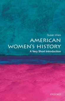 American Women's History: A Very Short Introduction, Paperback / softback Book
