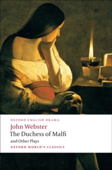 The Duchess of Malfi and Other Plays, Paperback / softback Book