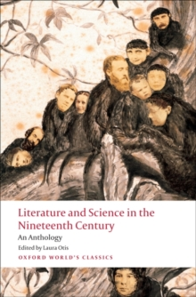 Literature and Science in the Nineteenth Century : An Anthology, Paperback Book