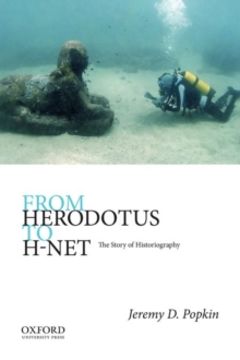 From Herodotus to H-Net : The Story of Historiography, Paperback / softback Book