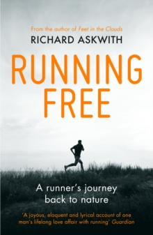 Running Free : A Runner's Journey Back to Nature, Paperback / softback Book
