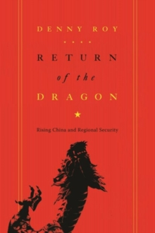 Return of the Dragon : Rising China and Regional Security, Hardback Book