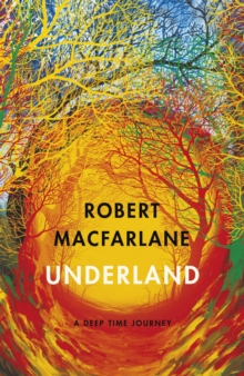 Underland : A Deep Time Journey, Hardback Book