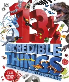 131/2  Incredible Things You Need to Know About Everything, Hardback Book