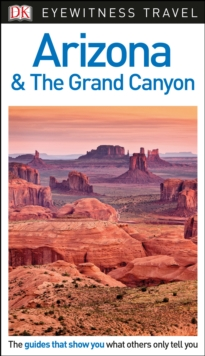 DK Eyewitness Travel Guide Arizona and the Grand Canyon, Paperback / softback Book