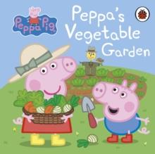Peppa Pig Peppa 39 S Vegetable Garden Peppa Pig 9780241321126 True Readingspace