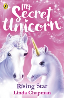 My Secret Unicorn: Rising Star, Paperback / softback Book