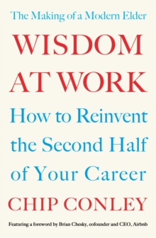 Wisdom at Work : The Making of a Modern Elder, Paperback / softback Book