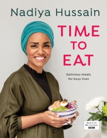 Time to Eat : Delicious meals for busy lives, Hardback Book