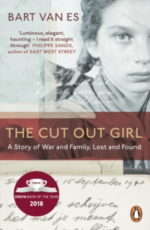 The Cut Out Girl : A Story of War and Family, Lost and Found: The Costa Book of the Year 2018, Paperback / softback Book