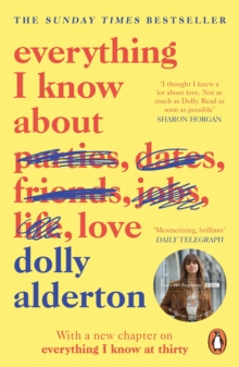 Everything I Know About Love, Paperback / softback Book