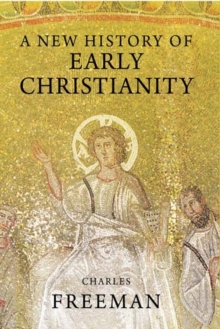 A New History of Early Christianity, Paperback Book