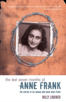 The Last Seven Months of Anne Frank, Paperback / softback Book