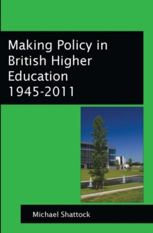 Making Policy In British Higher Education 1945-2011, EPUB eBook
