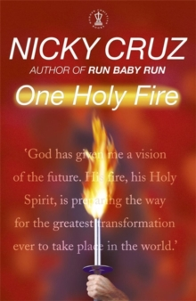 One Holy Fire : Let the Spirit Ignite Your Soul, Paperback / softback Book