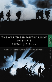 The War The Infantry Knew : 1914-1919, Paperback / softback Book
