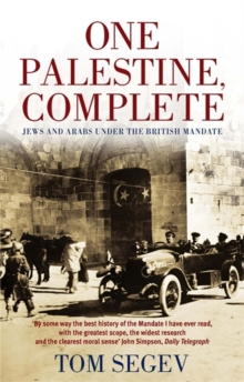 One Palestine, Complete : Jews and Arabs Under the British Mandate, Paperback / softback Book