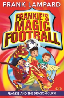 Frankie's Magic Football: Frankie and the Dragon Curse : Book 7, Paperback / softback Book