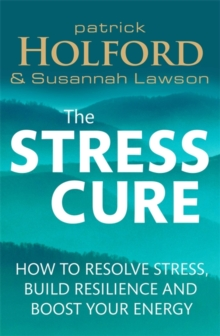The Stress Cure : How to resolve stress, build resilience and boost your energy, Paperback / softback Book