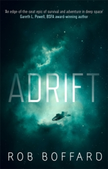 Adrift : The epic of survival and adventure in deep space, Paperback / softback Book