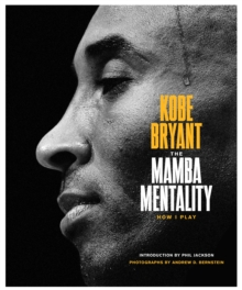 The Mamba Mentality : How I Play, Hardback Book