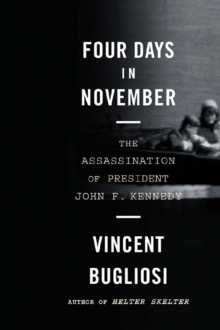 Four Days in November : The Assassination of President John F. Kennedy, Paperback / softback Book