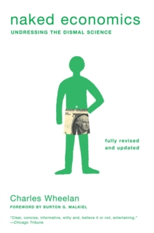 Naked Economics : Undressing the Dismal Science, Paperback / softback Book