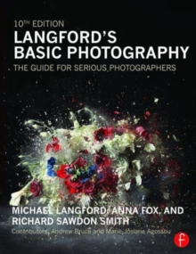 Langford's Basic Photography : The Guide for Serious Photographers, Paperback / softback Book