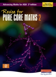 Revise for Advancing Maths for AQA 2nd edition Pure Core Maths 2, Paperback Book