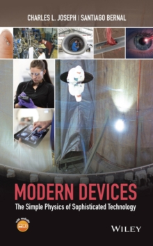 Modern Devices : The Simple Physics of Sophisticated Technology, Hardback Book