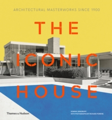 The Iconic House : Architectural Masterworks Since 1900, Hardback Book