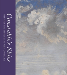 Constable's Skies : Paintings and Sketches by John Constable, Hardback Book
