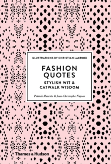 Fashion Quotes : Stylish Wit & Catwalk Wisdom, Hardback Book