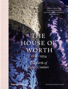 The House Of Worth 1858 1954 The Birth Of Haute Couture