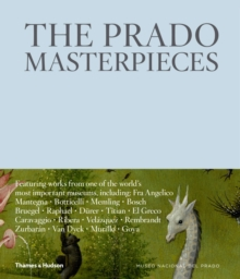 The Prado Masterpieces : Featuring works from one of the world's most important museums, Hardback Book