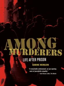 Among Murderers : Life after Prison, Hardback Book